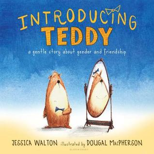 Introducing Teddy: A Gentle Story About Gender and Friendship