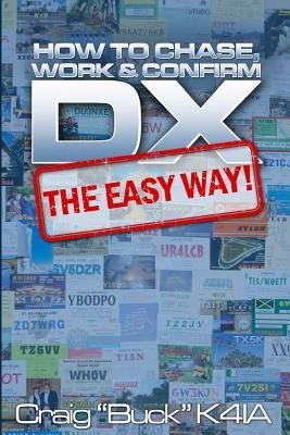 DX - The Easy Way by Craig E Buck K4ia