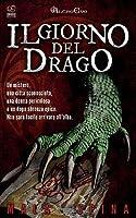 Il Giorno del Drago: Nel Cuore Della Citta' Vecchia (Storie da un Altro Evo 1)
