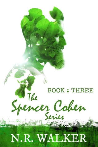 Spencer Cohen, Book Three by N.R. Walker