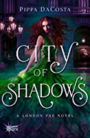 City of Shadows (London Fae, #2)