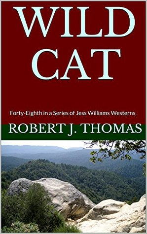 WILDCAT: Forty-Eighth in a Series of Jess Williams Westerns (A Jess Williams Western Book 48)