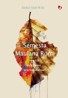Semesta Maulana Rumi  by  Abdul Hadi W.M.
