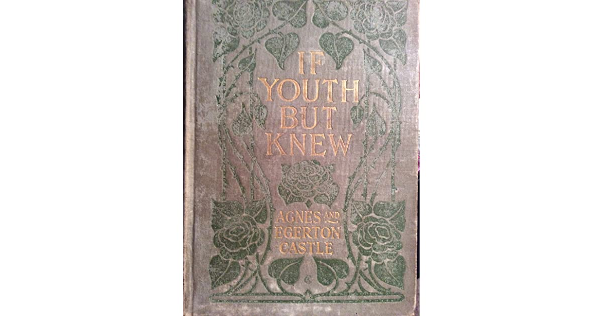 If Youth But Knew By Agnes Castle