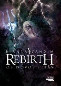 Rebirth - Os Novos Titãs