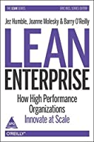 Lean Enterprise: How High Performance Organizations
