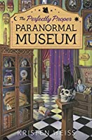 The Perfectly Proper Paranormal Museum (Perfectly Proper Paranormal Museum #1)