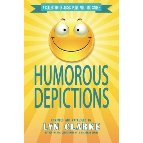 Humorous Depictions A Collection Of Jokes Puns Wit And Satire
