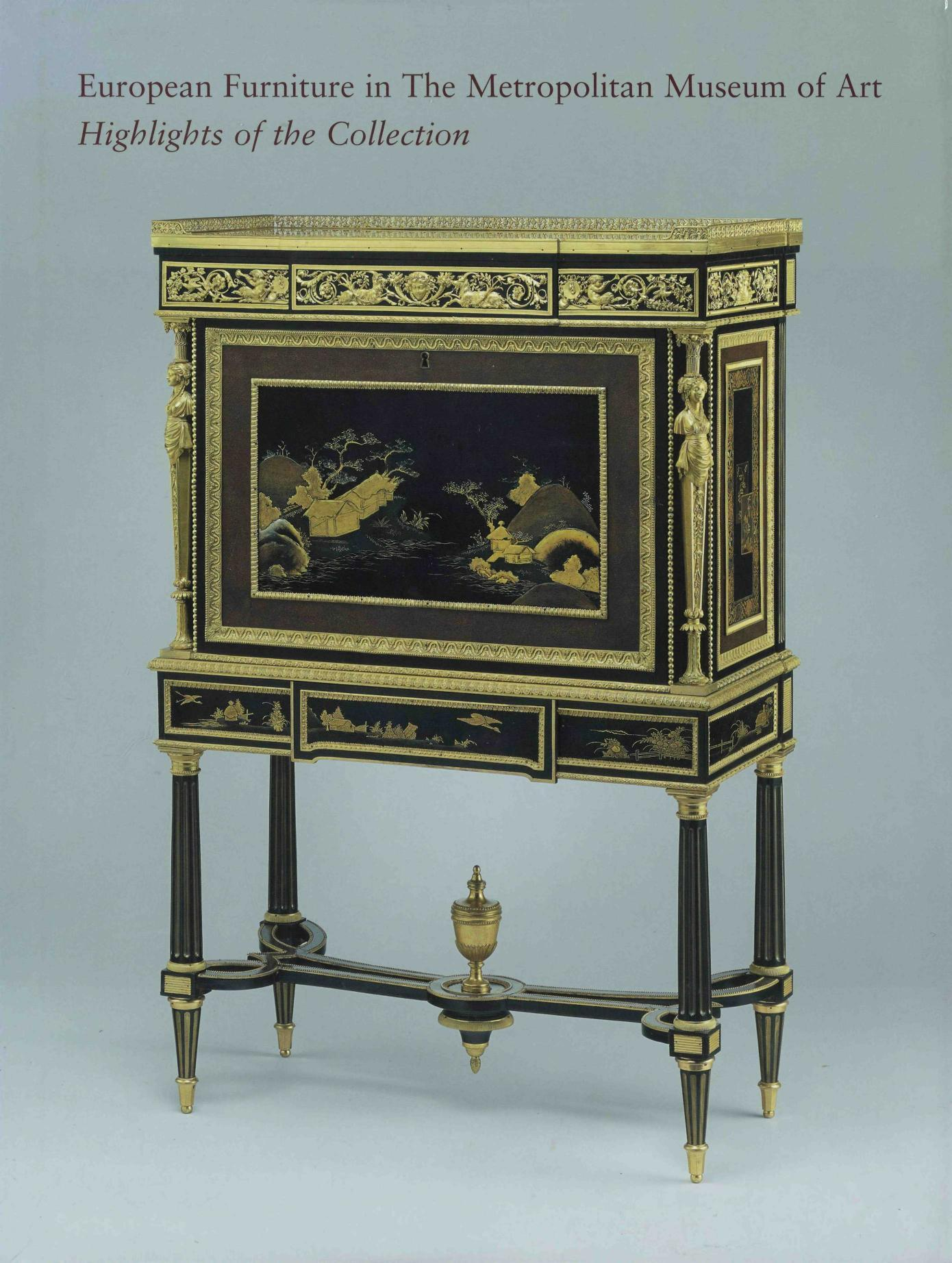 European Furniture in The Metropolitan Museum of Art Highlights of the Collection