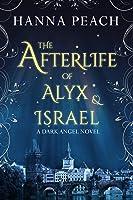 The Afterlife of Alyx & Israel (Dark Angel, #6)
