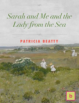 Sarah and Me and the Lady from the Sea: Historical Fiction for Teens
