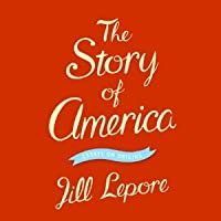 the story of america essays on origins by jill lepore the story of america essays on origins