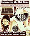 Romancing the Hot Stone by Moctezuma Johnson