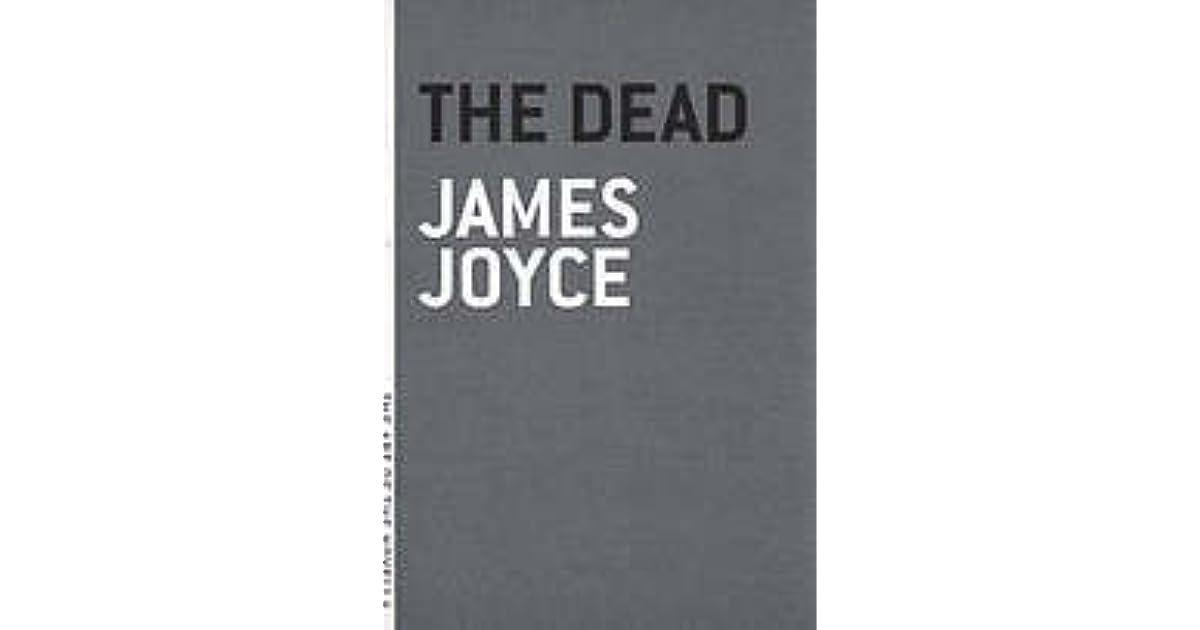 michael furey om james joyces novella the dead As richard ellmann describes in his biography on james joyce  dead michael furey's actions live more furiously (ha  the book itself a memory.