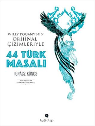 44 Türk Masalı by Ignác Kúnos