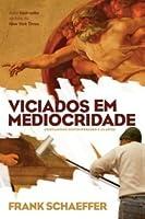 Viciados em Mediocridade: Cristianismo contemporâneo e as artes