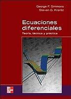 Ecuaciones diferenciales: Teoría, técnica y práctica