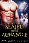 Sealed to the Alpha Wolf (SHIFT Squad #1)