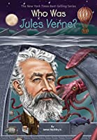 Who Was Jules Verne? (Who Was?)