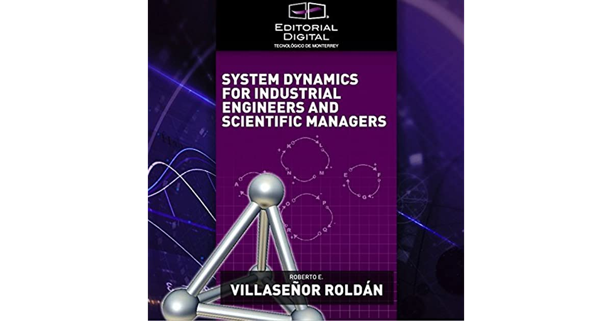 System Dynamics for Industrial Engineers and Scientific Managers by