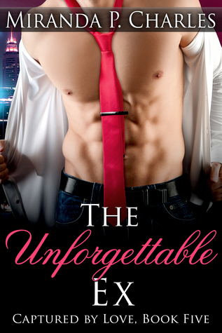 The Unforgettable Ex by Miranda P. Charles