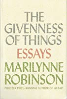 The Giveness of Things: Essays