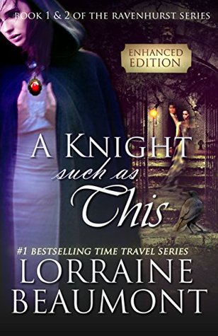 A KNIGHT SUCH AS THIS: Interactive Content & Game Inside (Time Travel Romance) Book 1 & 2
