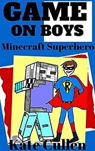 Game on Boys 4: Minecraft Superhero (Game on Boys Series)