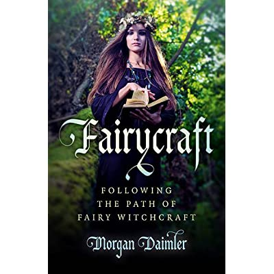 Book Giveaway For Fairycraft Following The Path Of Fairy Witchcraft By Morgan Daimler Mar 24