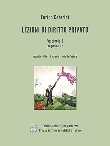Lezioni di Diritto Privato - Fascicolo 2 - Le persone  by  Enrico Caterini