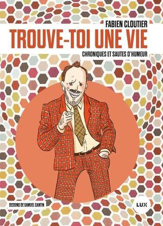 Trouve-toi une vie by Fabien Cloutier