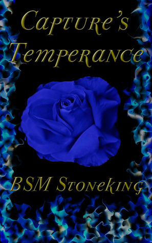 Capture's Temperance by B S M  Stoneking