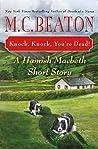 Knock, Knock, You're Dead! (Hamish Macbeth #30.5)