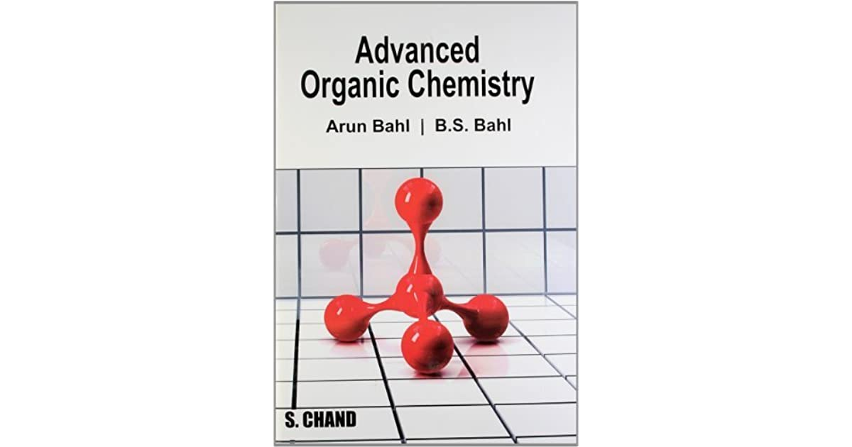 A textbook of organic chemistry by arun bahl.