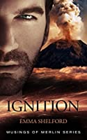 Ignition (Musings of Merlin Book 1)