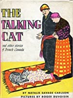 Talking Cat and Other Stories of French Canada
