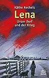 Lena. Unser Dorf und der Krieg.