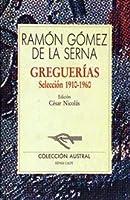 Greguerias. Seleccion, 1910-1960
