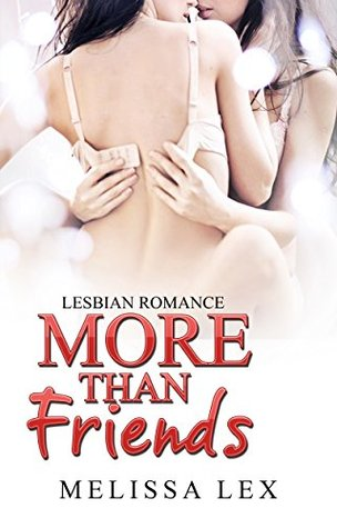 Lesbian Romance: More than Friends (Forbidden Love Book 2)