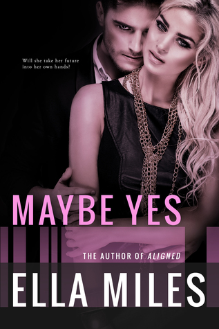 Maybe Yes (Maybe, #1)