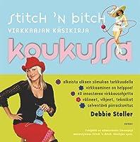 Stitch 'n Bitch: Koukussa — Virkkaajan käsikirja