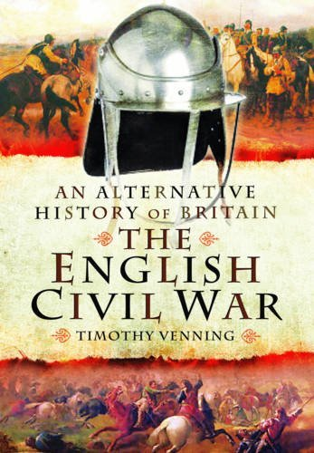 An Alternative History of Britain The English Civil War