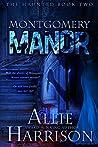 Montgomery Manor (The Haunted Book 2)