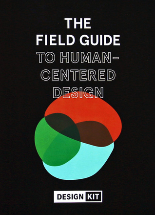 The Field Guide to Human-Centered Design by IDEO.org