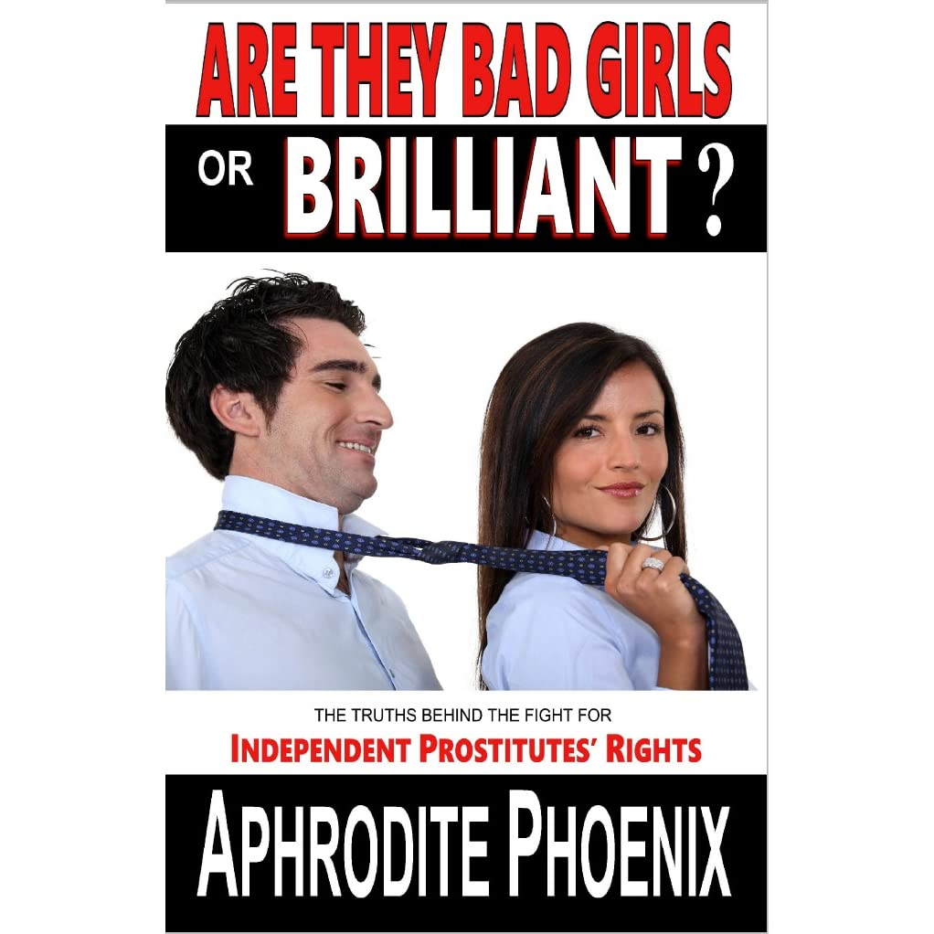 Are They Bad Girls or Brilliant?: The Truths Behind the Fight for Independent Prostitutes Rights