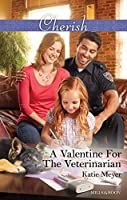A Valentine For The Veterinarian (Paradise Animal Clinic Book 2)