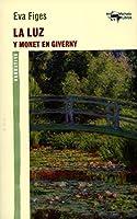 La luz: Y Monet en Giverny (A. Machado nº 32)