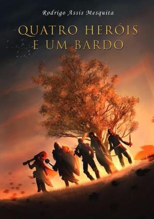 Quatro Heróis e um Bardo contra a Realidade Medieval