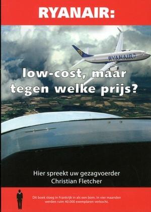 Ryanair: low-cost, maar tegen welke prijs? : Hier spreekt uw gezagvoerder