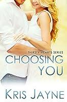Choosing You (Thirsty Hearts #2)